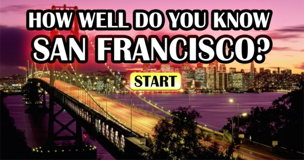 How Well Do You Know San Francisco?