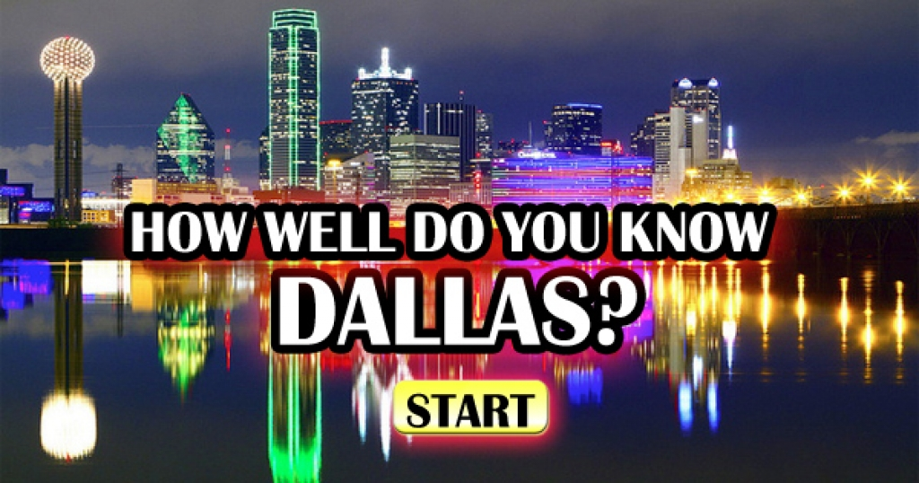 How Well Do You Know Dallas?