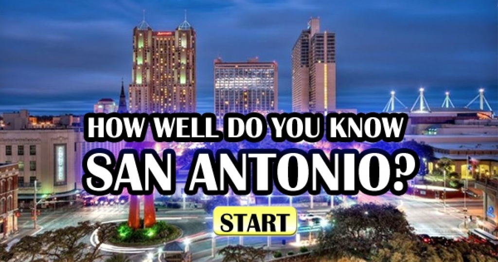 How Well Do You Know San Antonio?