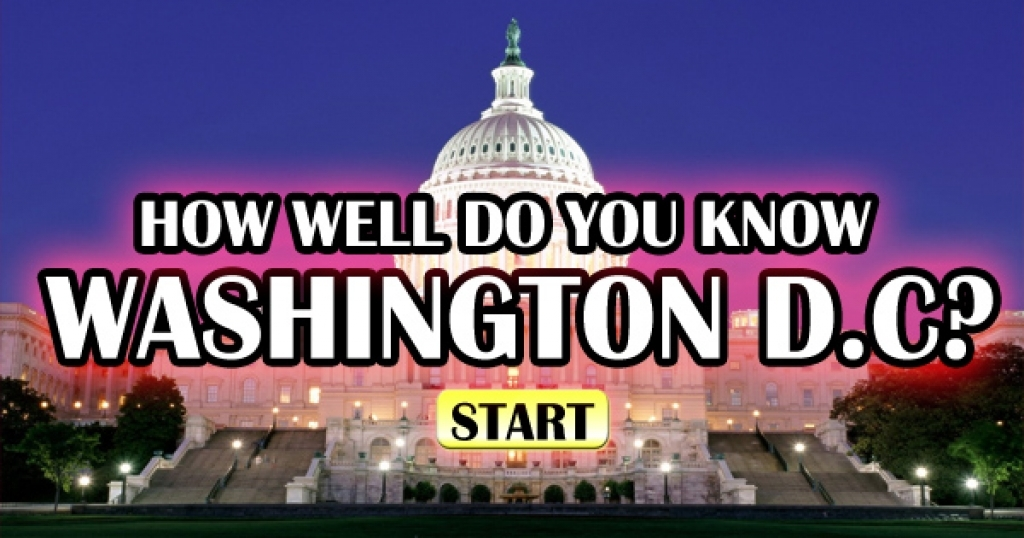 How Well Do You Know Washington D.C.?