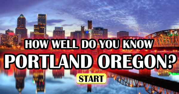 How Well Do You Know Portland?