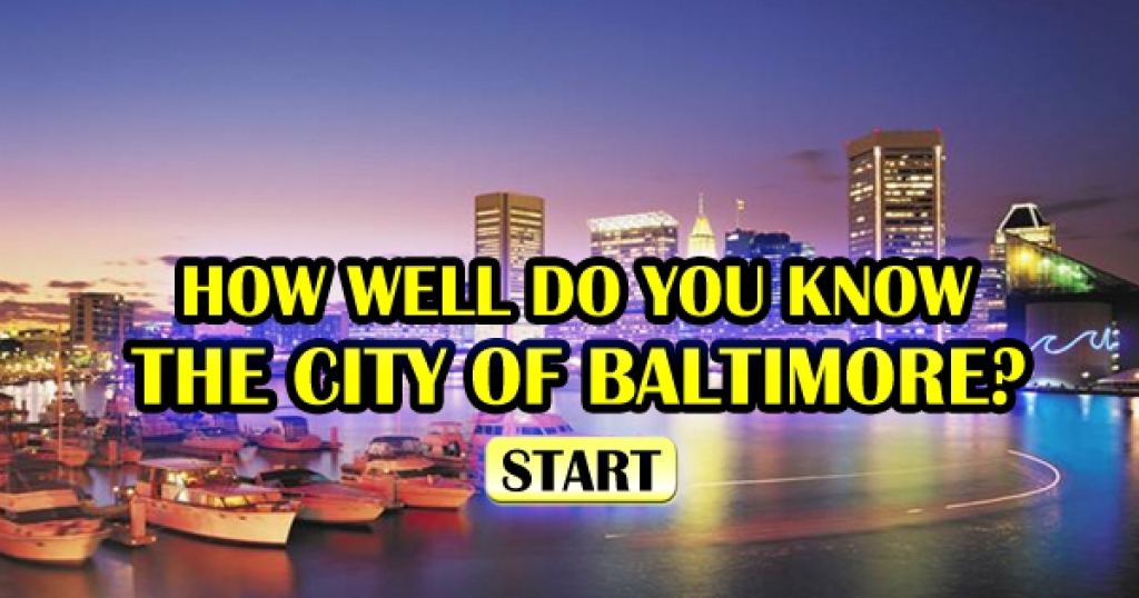 How Well Do You Know Baltimore?