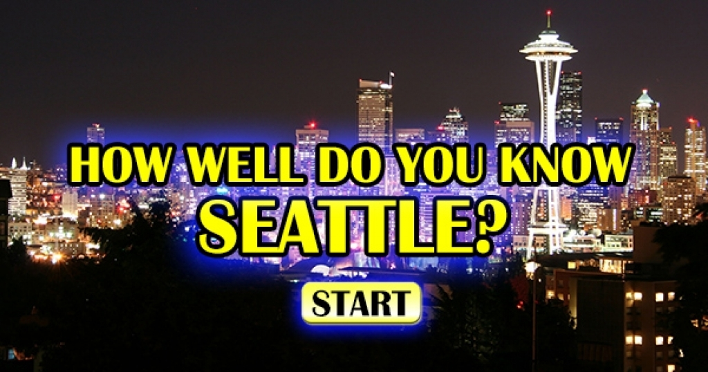 How Well Do You Know Seattle?