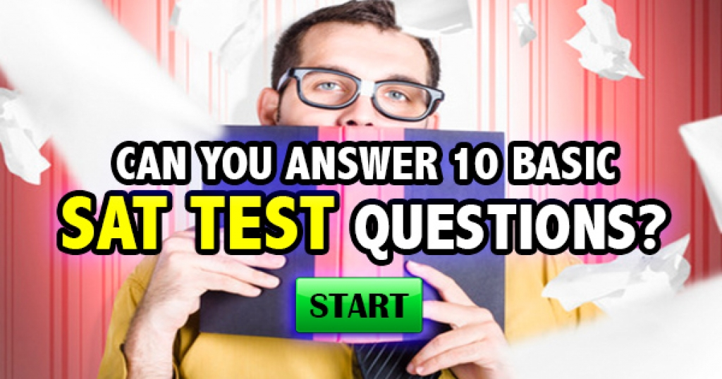 Can You Answer 10 Basic SAT Test Questions?
