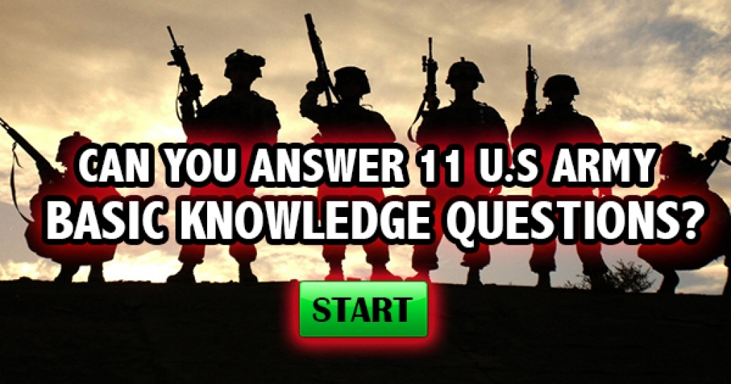 Can You Answer 11 US Army Basic Knowledge Questions?
