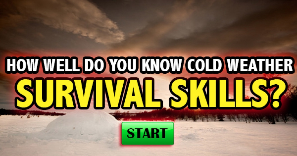 How Well Do You Know Cold Weather Survival Skills?