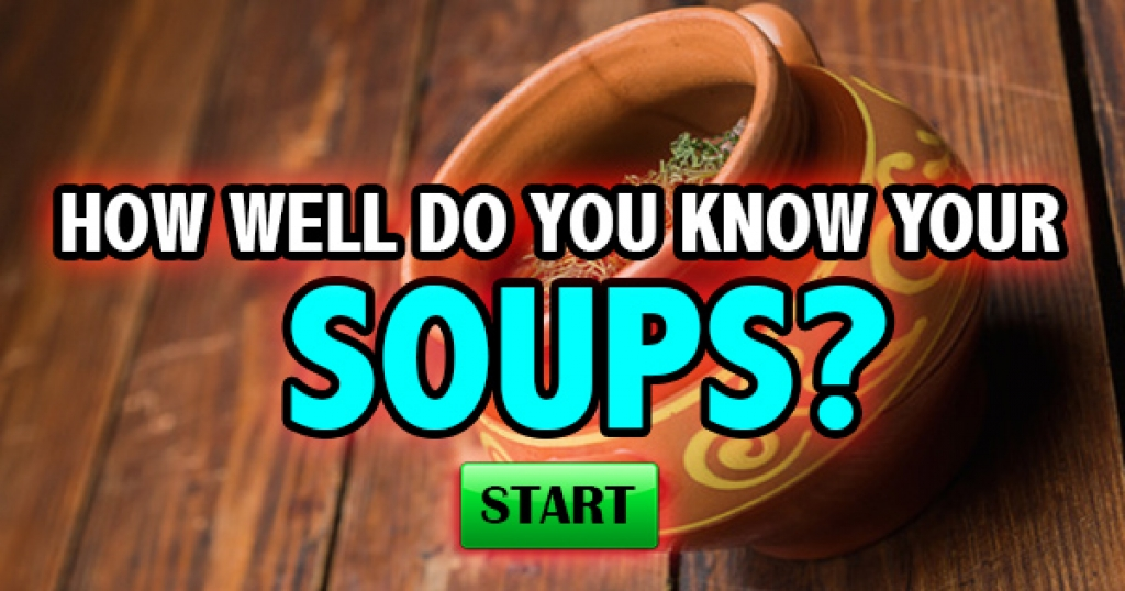 How Well Do You Know Your Soup?