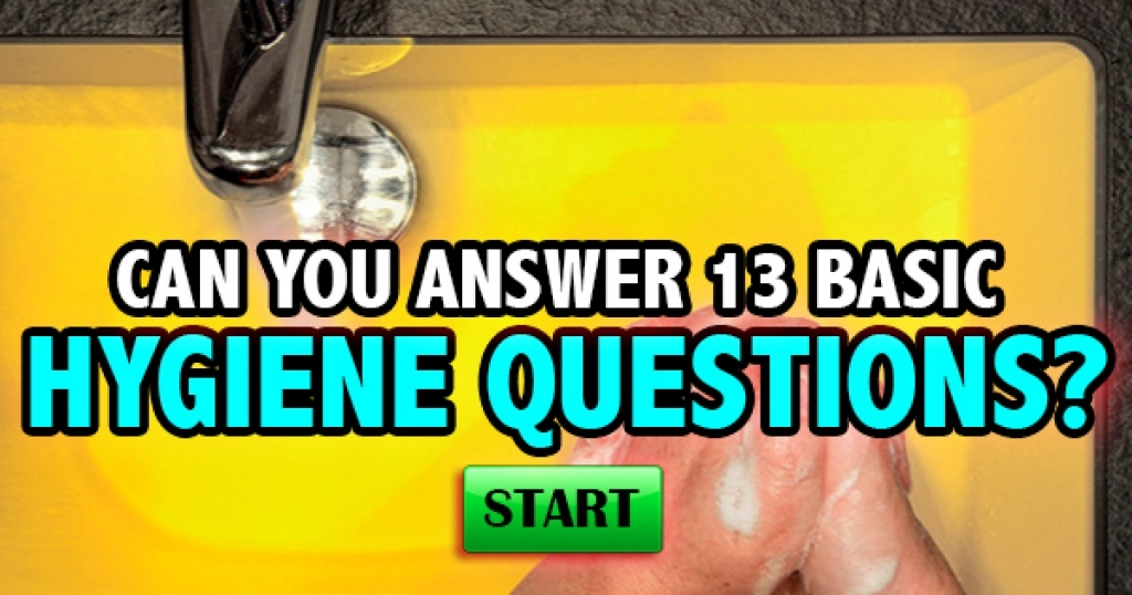 Can You Answer 13 Basic Hygiene Questions?