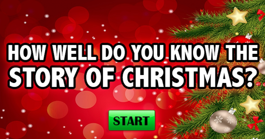 How Well Do You Know The Story Of Christmas?