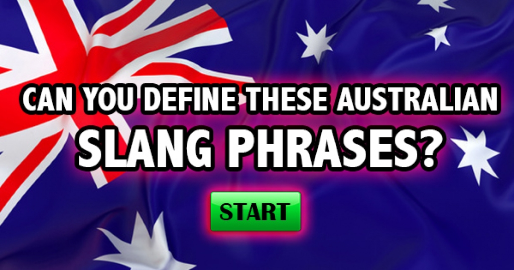 Can You Define These Australian Slang Phrases?