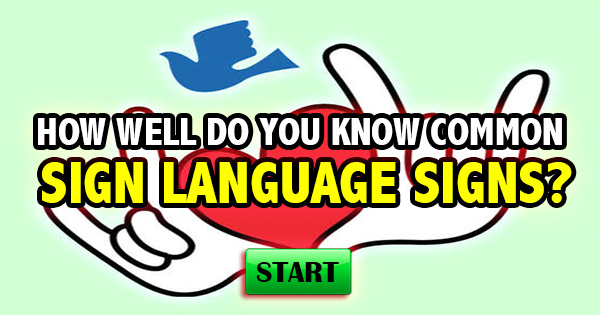 How Well Do You Know Common Sign Language Signs?