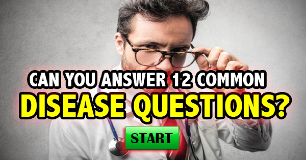 How Well Do You Know Common Diseases?