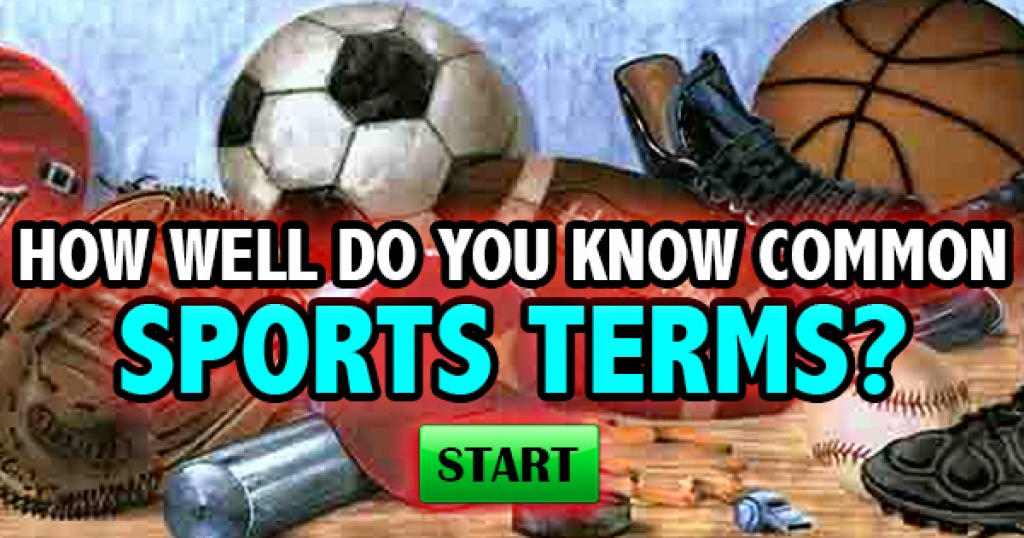 How Well Do You Common Sports Terms?