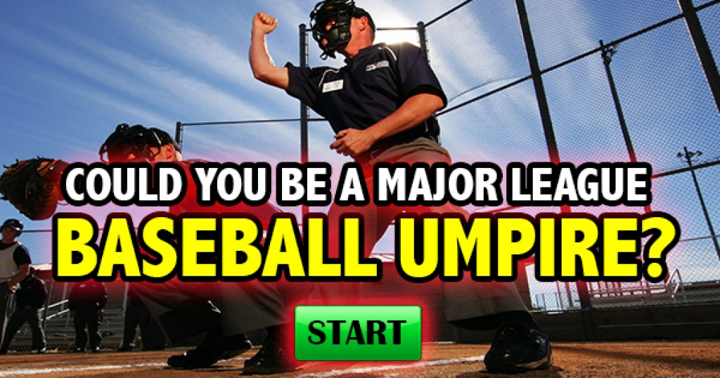 Could You Be A Major League Baseball Umpire?