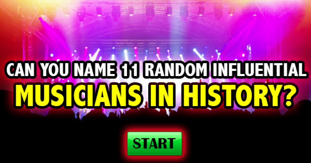 Can You Name 11 Random Influential Musicians In History?