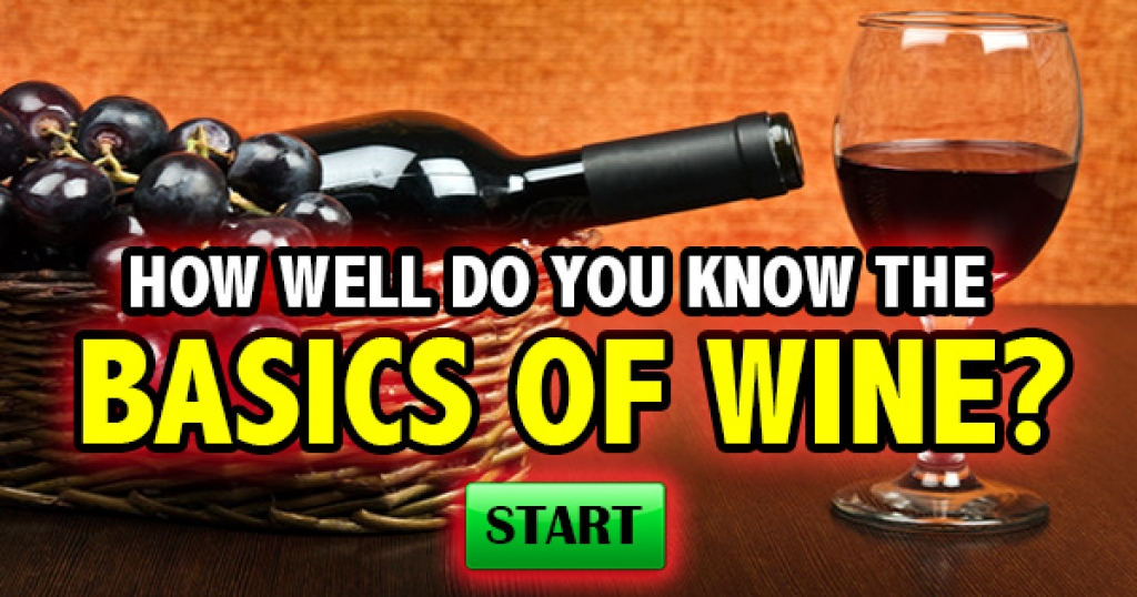 How Well Do You Know The Basics Of Wine?