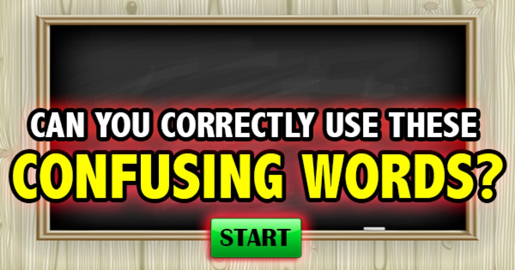 Can You Correctly Use These Confusing Words?
