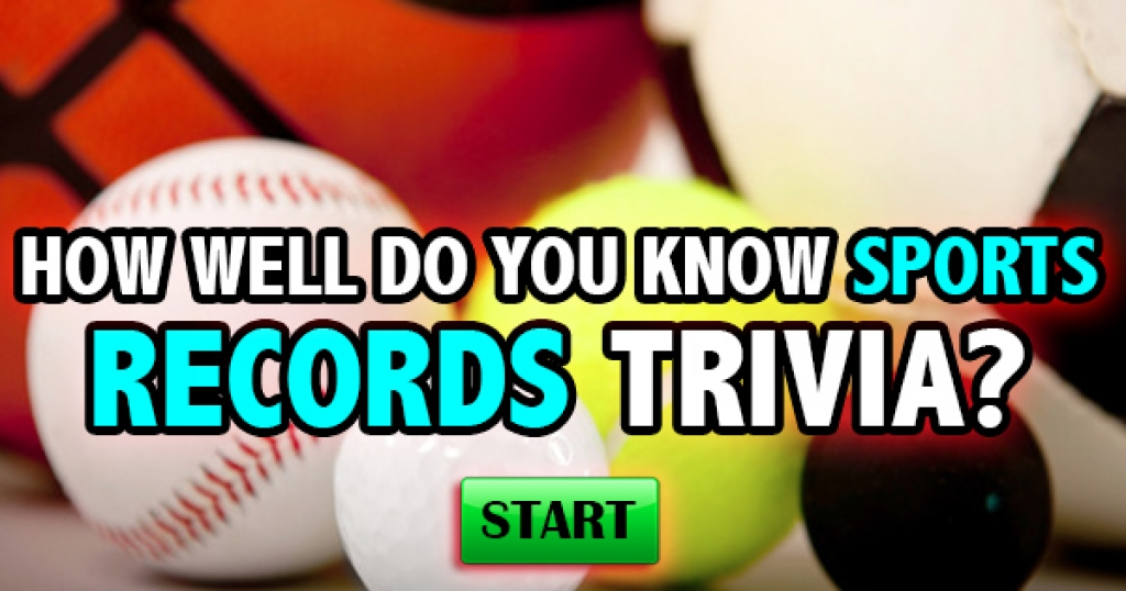 How Well Do You Know Sports Records Trivia?