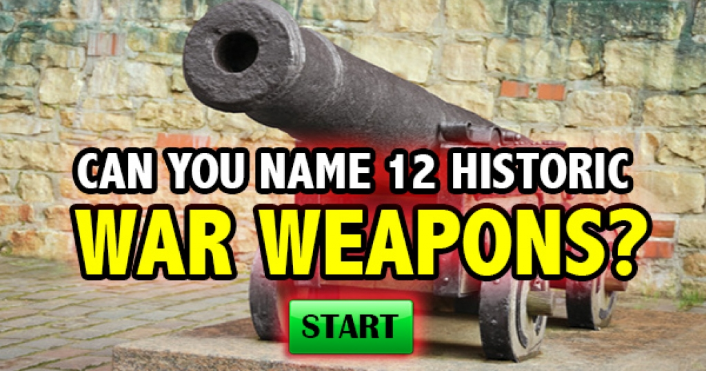 Can You Name 12 Historic War Weapons?