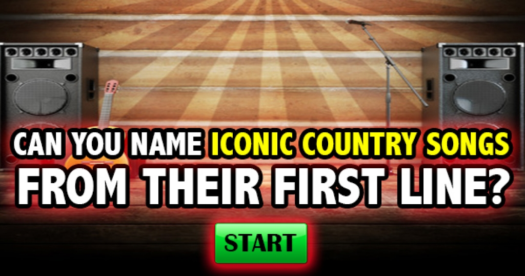 Can You Name Iconic Country Songs From Their First Line?