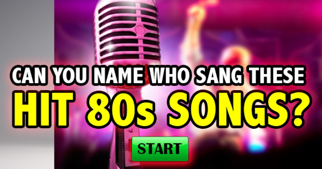 Can You Name Who Sang These Hit 80s Songs?