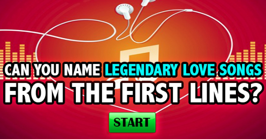 Can You Name Legendary Love Songs From The First Lines?