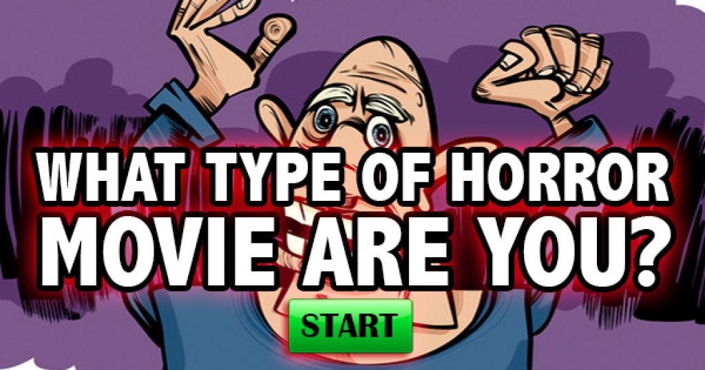 What Type Of Horror Movie Are you?
