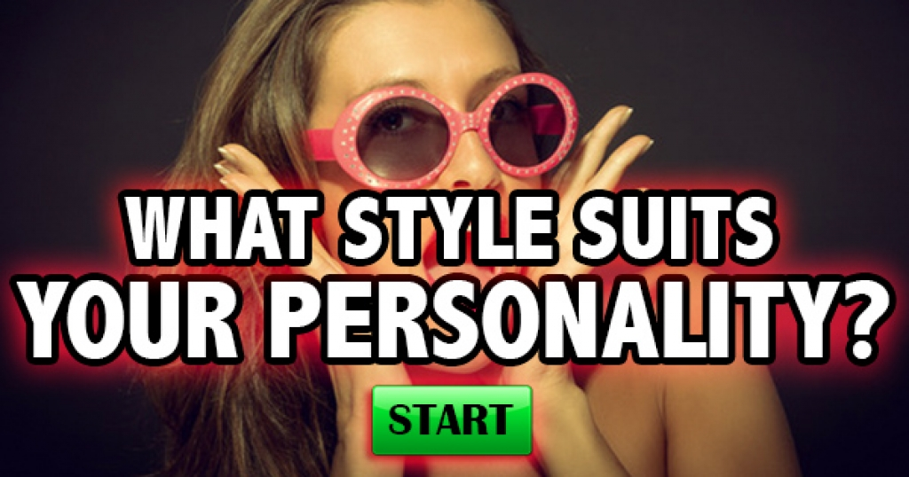 What Style Suits Your Personality?