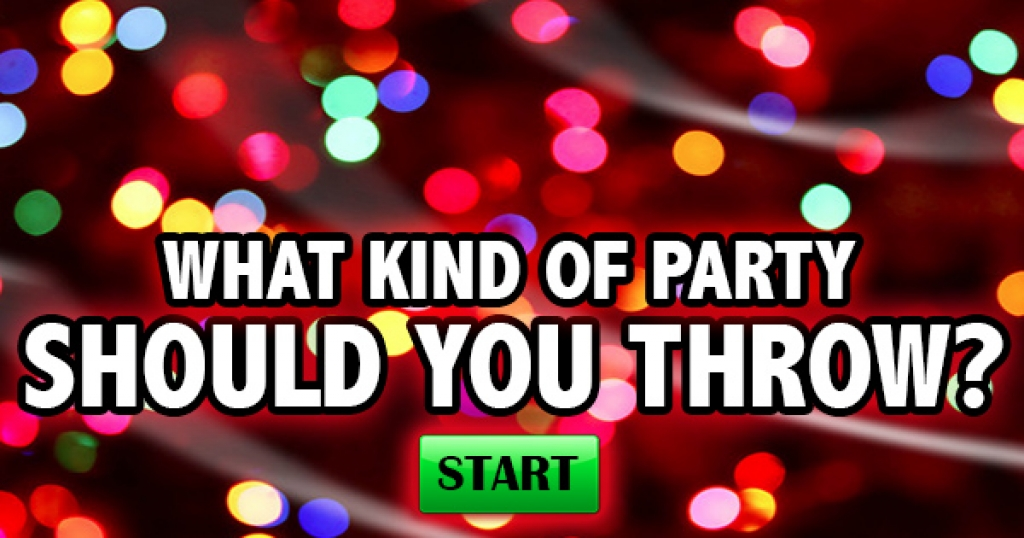 What Kind Of Party Should You Throw?