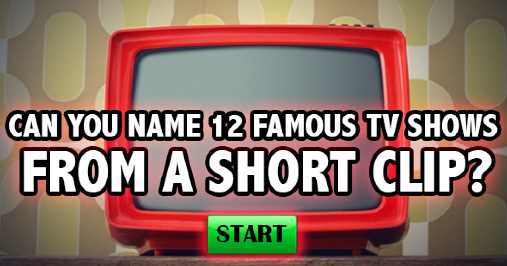 Can You Name 12 Famous TV Shows From A Short Clip?