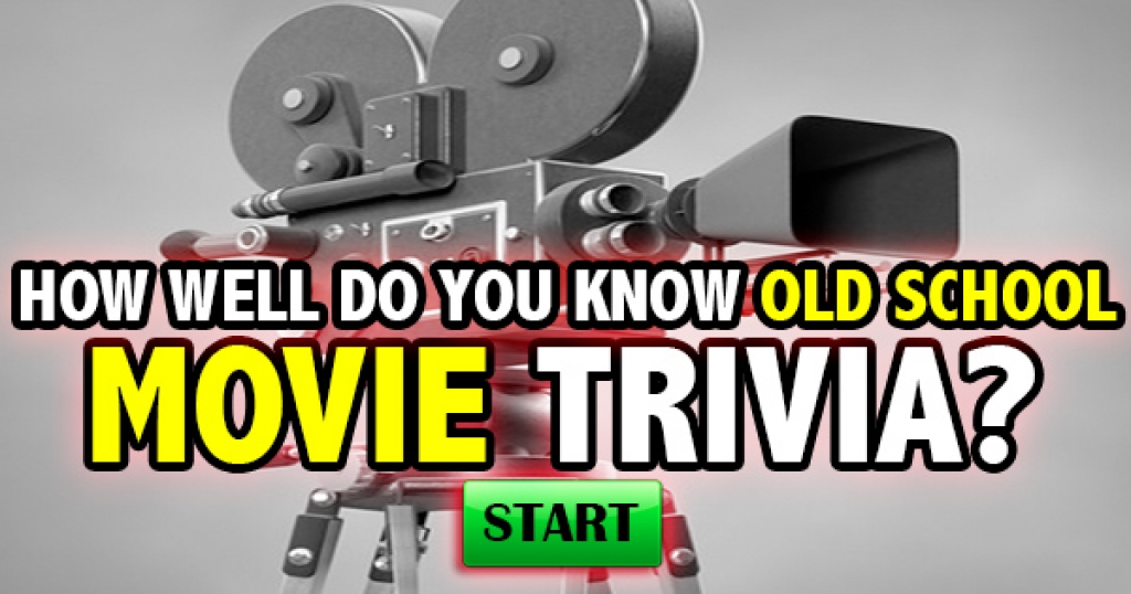 How Well Do You Know Old School Movie Trivia?