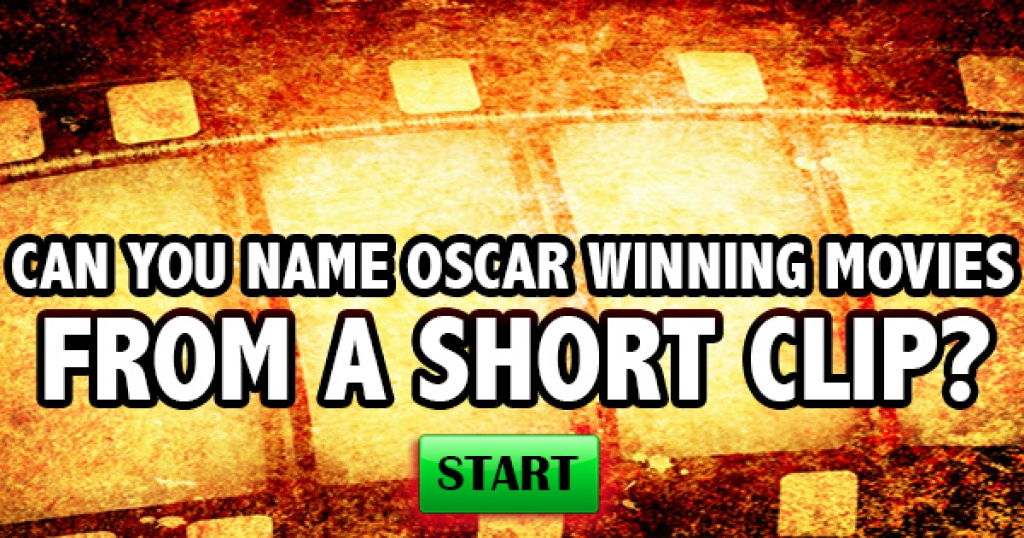Can You Name Oscar Winning Movies From A Short Clip?