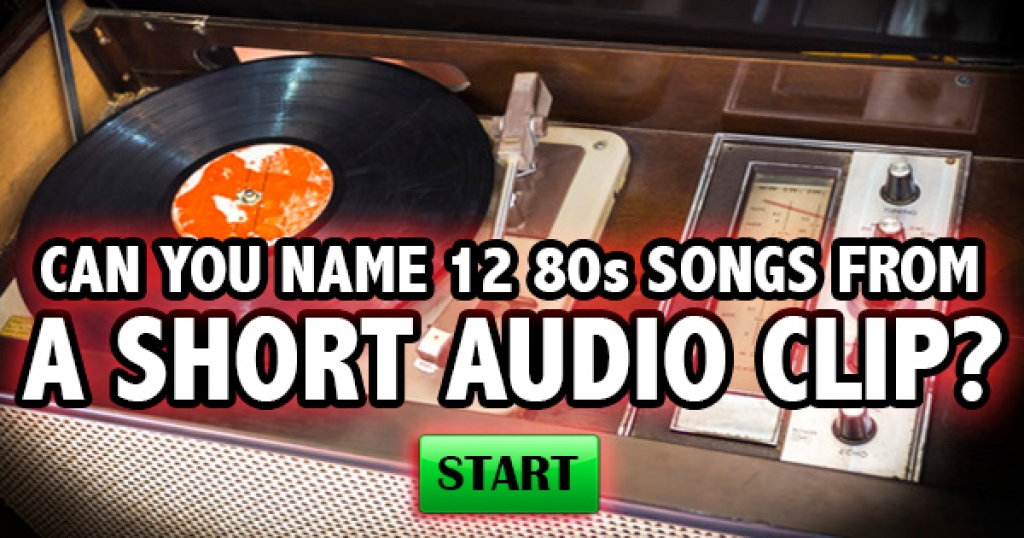 Can You Name 12 80s Songs From An Audio Clip?