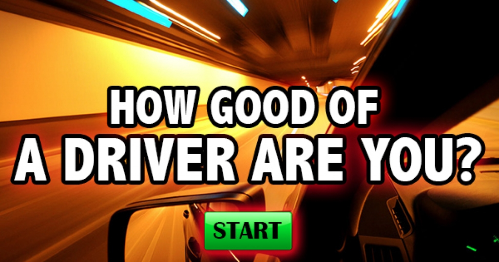 How Good Of A Driver Are You?