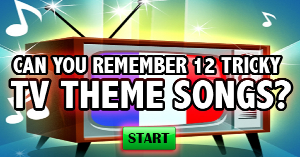 Can You Remember 12 Tricky TV Theme Songs?