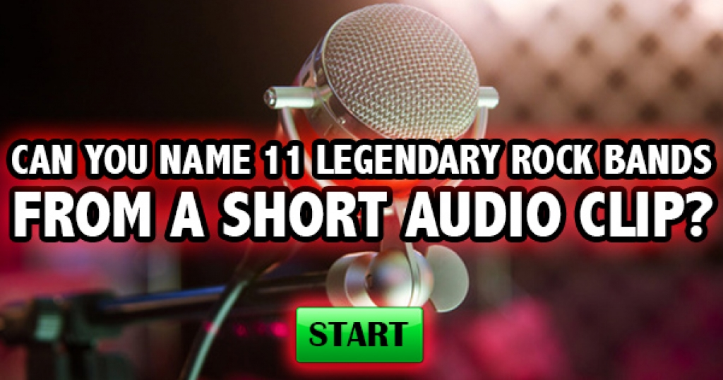 Can You Name 11 Legendary Rock Bands From A Short Audio?