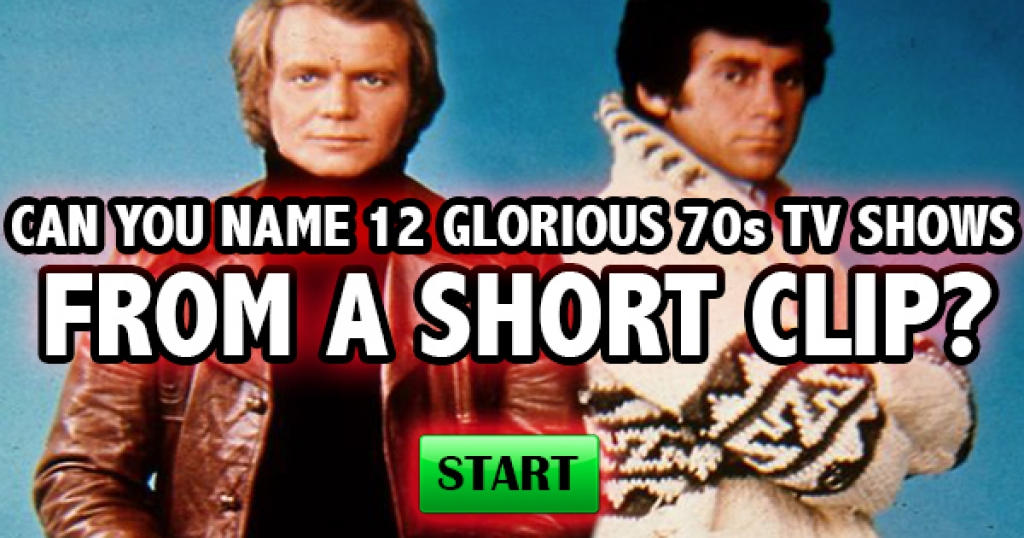 Can You Name 12 Glorious 70s TV Shows From A Short Clip?