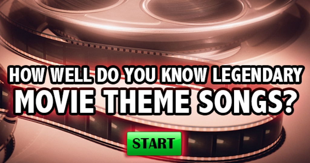 How Well Do You Know Legendary Movie Theme Songs?