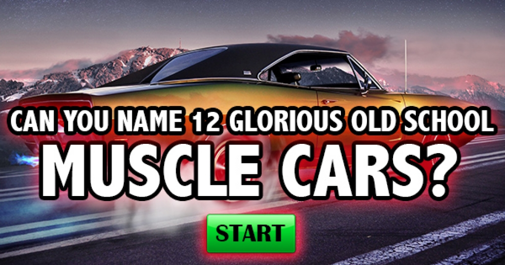 Quizfreak Can You Name Glorious Old School Muscle Cars
