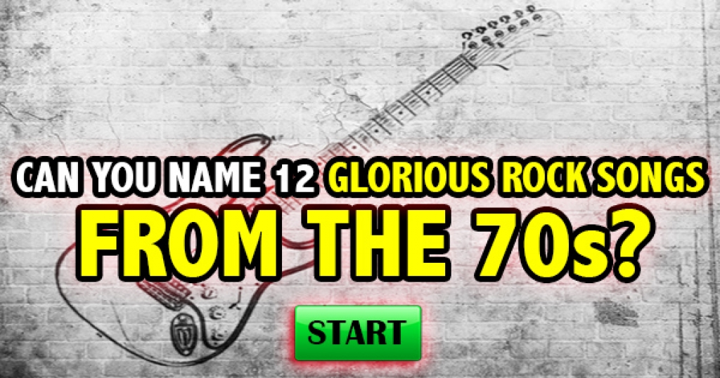 Can You Name 12 Glorious Rock Songs From The 70s?