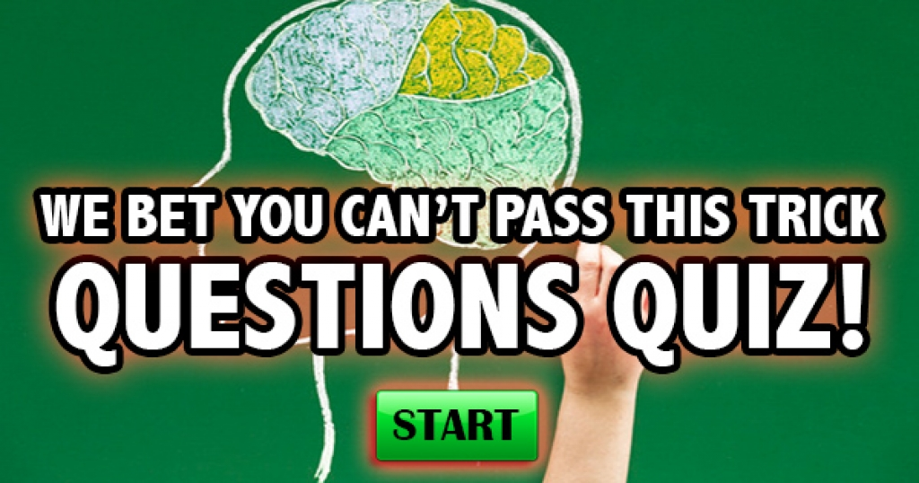 We Bet You Can't Pass This Trick Questions Quiz!