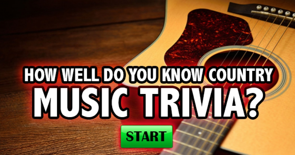 How Well Do You Know Country Music Trivia?