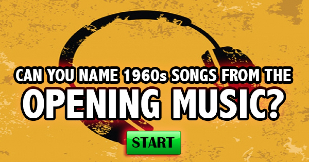 Can You Name 1960s Songs From The Opening Music?