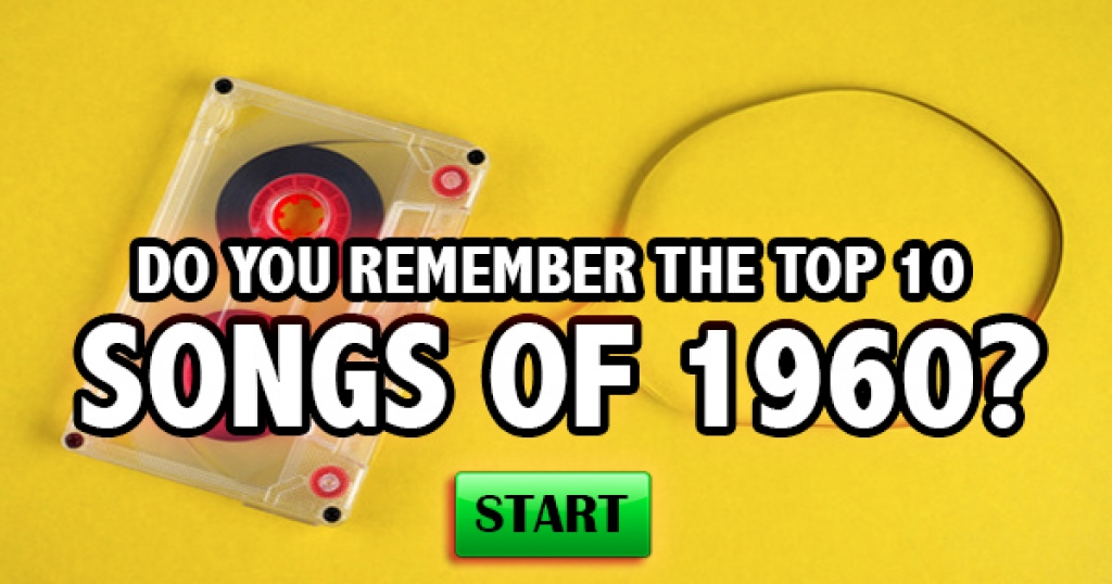 Do You Remember The Top 10 Songs Of 1960?