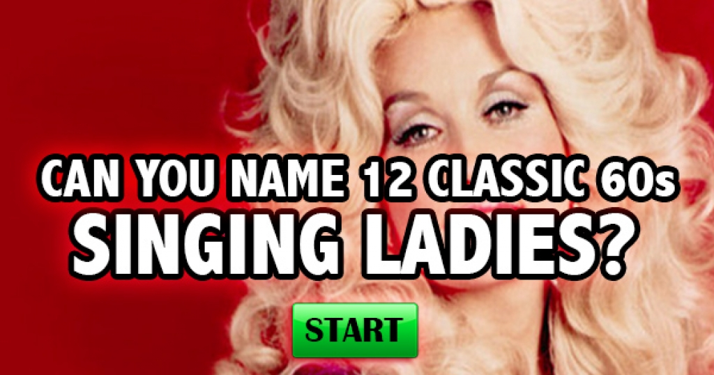 Can You Name 12 Classic 60s Singing Ladies?