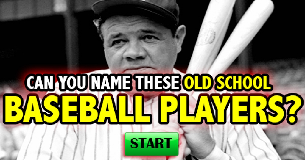 Can You Name These Old School Baseball Players?
