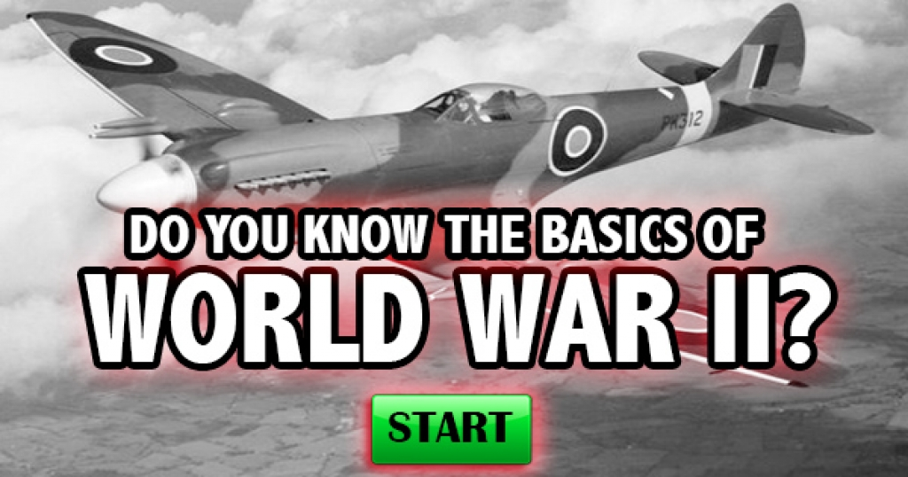 Do You Know The Basics Of World War II?