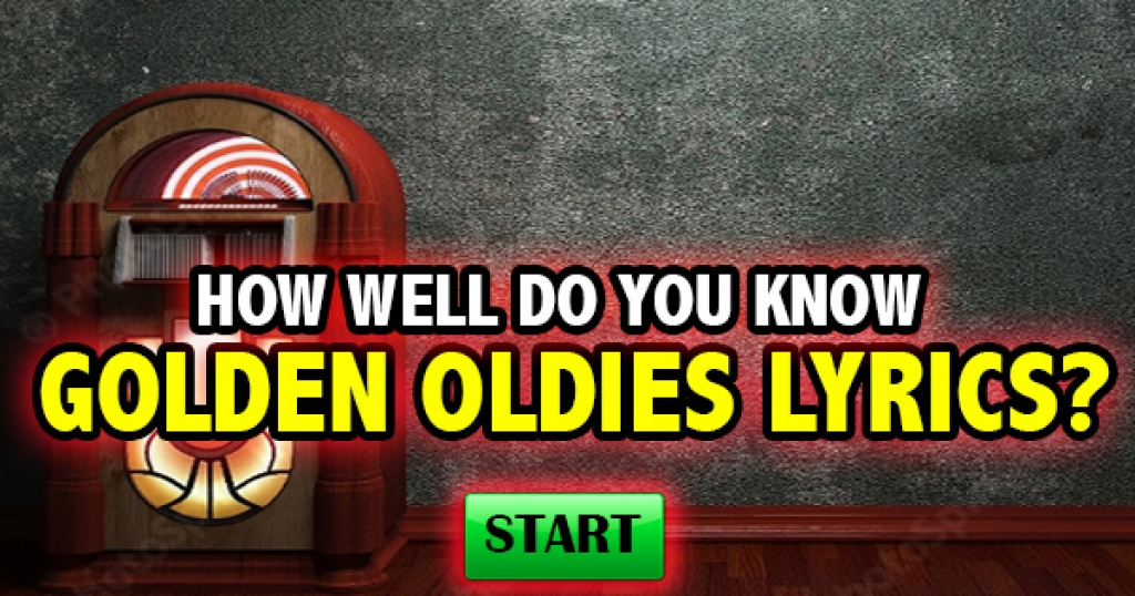 How Well Do You Know Golden Oldies Lyrics?