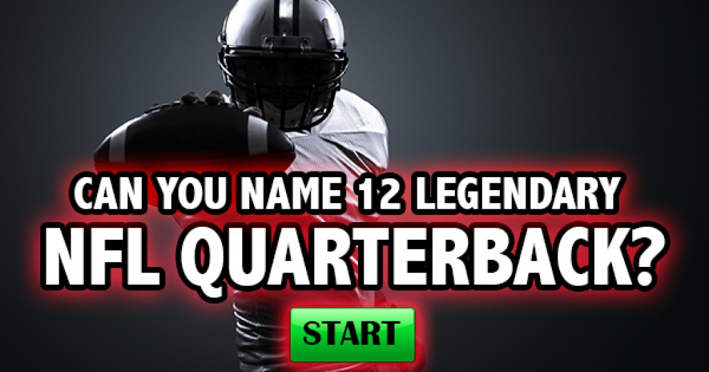 Can You Name 12 Legendary NFL Quarterbacks?