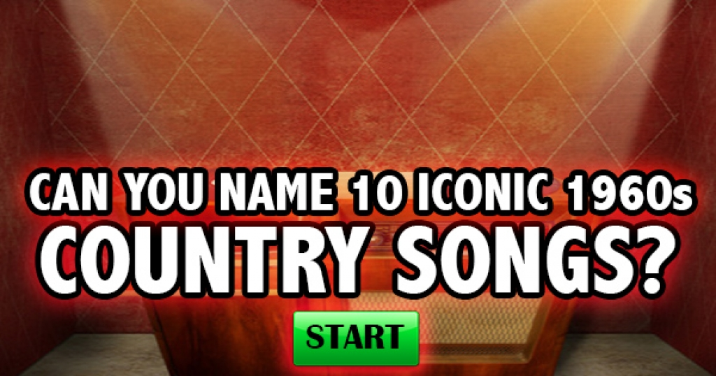 Can You Name 10 Iconic 1960s Country Songs?